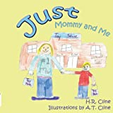 Just Mommy and Me, H. R. Cline, 1438938799