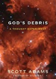Book cover from Gods Debris: A Thought Experiment by Scott Adams