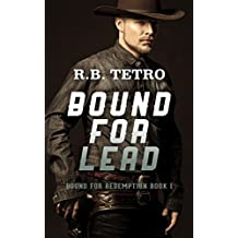 Bound For Lead (Bound For Redemption Book 1)