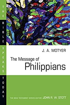The Message of Philippians (The Bible Speaks Today Series) by [Motyer, J. Alec]