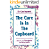 The Cure is in the Cupboard (Revised Edition)
