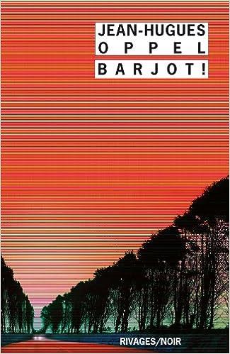 Barjot - Jean-Hugues Oppel