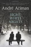 Eight White Nights, André Aciman, 0374228426