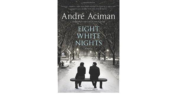 Eight White Nights: Amazon.es: Andre Aciman: Libros en idiomas extranjeros