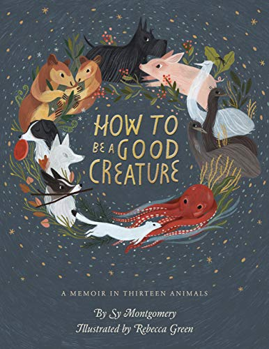 Pdf Spirituality How to Be a Good Creature: A Memoir in Thirteen Animals