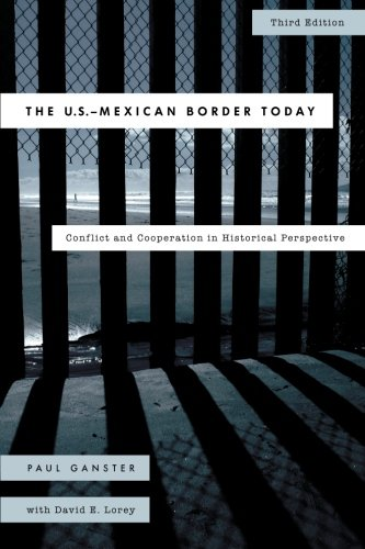 The U.S.-Mexican Border Today: Conflict and Cooperation in Historical Perspective (Latin American (White Ganster)