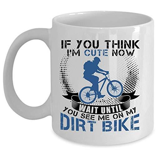 Christmas Mug, Wait Until You See Me On My Dirt Bike Coffee Mug, If You Think I'm Cute Now Cup (Coffee Mug 11 Oz - WHITE)