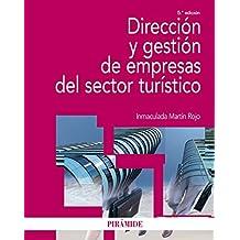 Dirección y gestión de empresas del sector turístico (Economía Y Empresa) (Spanish Edition)