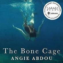 The Bone Cage Audiobook by Angie Abdou Narrated by Stephanie Einstein, Jesse Einstein