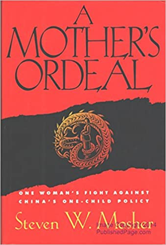 A Mothers Ordeal, Steven W. Mosher | Bibliophilia: read more books! (Recommended reading)