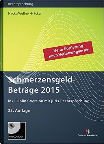 SchmerzensgeldBeträge 2015 (Buch mit CD-ROM plus Online-Zugang) (Rechtsprechungssammlungen)