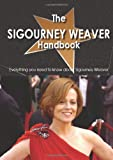 The Sigourney Weaver Handbook - Everything you need to know about Sigourney Weaver, , 1742448518