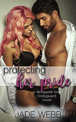 Protecting Her Pride (Renegade Love Bodyguard Novel Book 2) (English Edition)