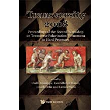 Transversity 2008 - Proceedings Of The Second Workshop On Transverse Polarization Phenomena In Hard Processes