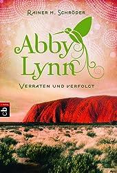 Verraten und verfolgt: Abby Lynn 3 (Die Abby-Lynn-Serie)