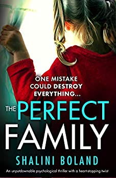 The Perfect Family: An unputdownable psychological thriller with a heartstopping twist by [Boland, Shalini]