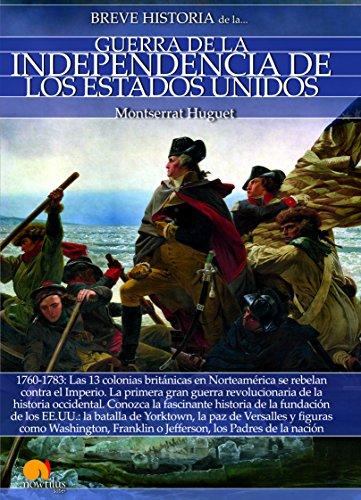 Breve historia de la Guerra de la Independencia de los Estados Unidos (Spanish Edition)