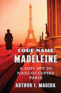 Book Cover: Code Name Madeleine: A Sufi Spy in Nazi-Occupied Paris