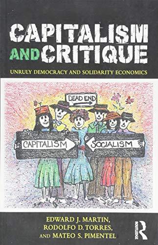 Capitalism and Critique: Unruly Democracy and Solidarity Economics