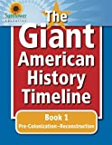 The Giant American History Timeline: Book 1: Pre-Colonization–Reconstruction