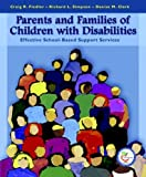 img - for Parents and Families of Children with Disabilities: Effective School-Based Support Services by Fiedler, Craig R., Simpson, Richard L., Clark, Denise M. (March 4, 2006) Paperback book / textbook / text book