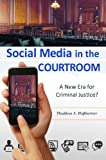 Social Media in the Courtroom, Thaddeus Hoffmeister, 1440830053