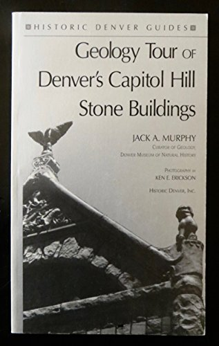 Geology Tour of Denver's Capitol Hill Stone Buildings (Historic Denver Guides) (Co State Capitol Denver)