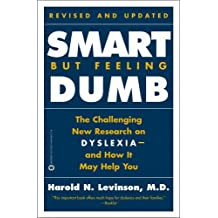 Revised and Updated Smart But Feeling Dumb New Understanding and Dramatic Treatment for Dyslexia (LD/ADD)
