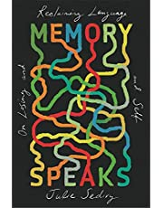 Memory Speaks: On Losing and Reclaiming Language and Self