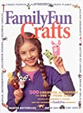 Disney's FamilyFun Crafts: 500 Creative Activities for You and Your Kids
