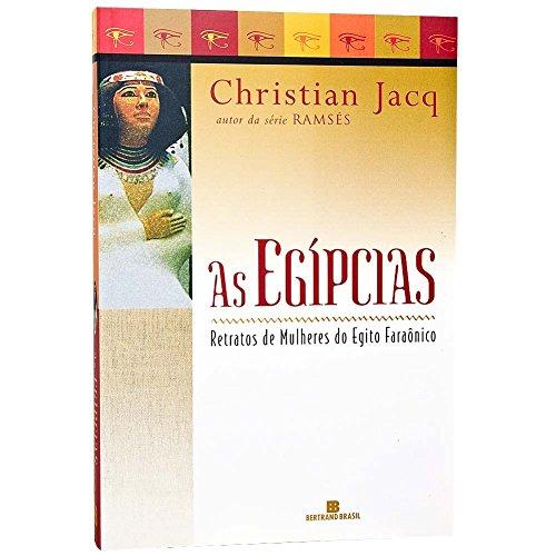 As Egípcias. Retratos de Mulheres do Egito Faraônico