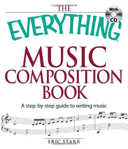 (The Everything Music Composition Book with CD: A step-by-step guide to writing)