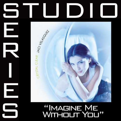 Imagine Me Without You [Studio...