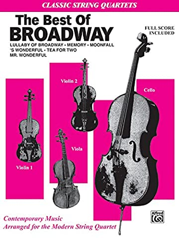 The Best in Broadway: Full Score & Parts, Full Score & Parts (Classic String Quartets) - Broadway Classical Sheet Music