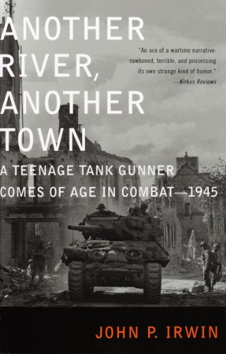 Another River, Another Town: A Teenage Tank Gunner Comes of Age in Combat--1945 cover