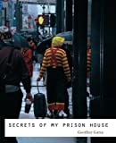 Secrets of My Prison House, Gatza, Geoffrey, 1609640004