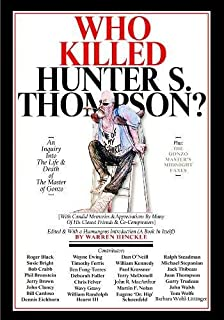 hunter s thompson fear loathing and the birth of gonzo kevin who killed hunter s thompson an inquiry into the life death of the