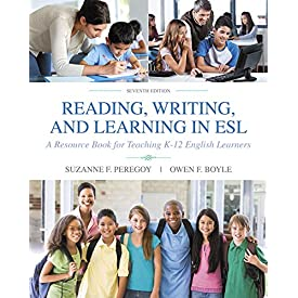 Reading, Writing and Learning in ESL: A Resource Book for Teaching K-12 English Learners (7th Edition)
