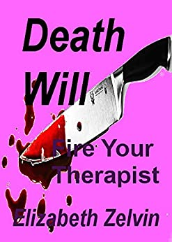 Death Will Fire Your Therapist (Bruce Kohler Mysteries Book 10) by [Zelvin, Elizabeth]