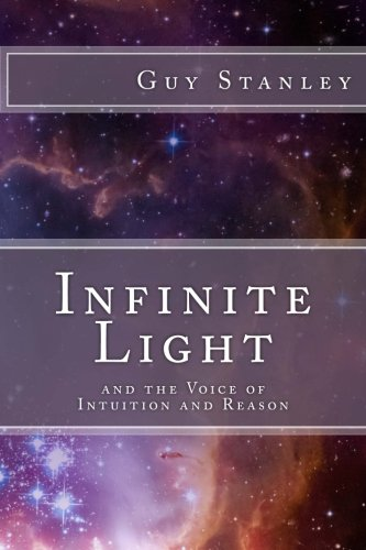 Infinite Light: and the Voice of Intuition and Reason ebook