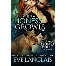 When A Lioness Growls (A Lion's Pride Book 7)