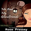 Me and My Ghoulfriends: Larue Donavan, Book 1 Audiobook by Rose Pressey Narrated by Elizabeth Klett