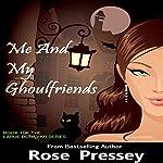 Me and My Ghoulfriends: Larue Donavan, Book 1 | Rose Pressey