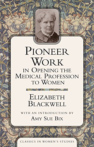 Pioneer Work In Opening The Medical Profession To Women (Classics in Women's Studies) by Brand: Humanity Books