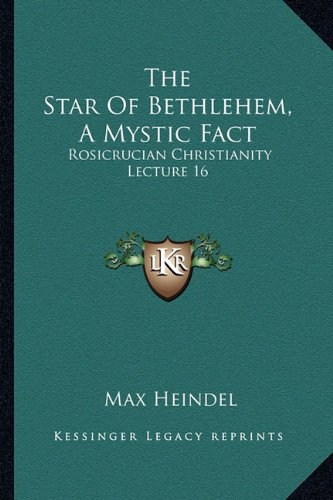 Download The Star Of Bethlehem, A Mystic Fact: Rosicrucian Christianity Lecture 16 pdf
