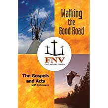 Walking the Good Road: The Gospels and Acts with Ephesians - First Nations Version