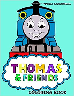 Thomas and Friends Coloring Book: Coloring Book for Kids and Adults ...
