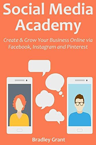 0e601e763 SOCIAL MEDIA ACADEMY: Create & Grow Your Business Online via Facebook,  Instagram and Pinterest