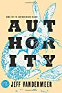 Authority: A Novel (The Southern Re...