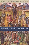 From Jesus to Christ: The Origins of the New Testament Images of Christ 2ed
